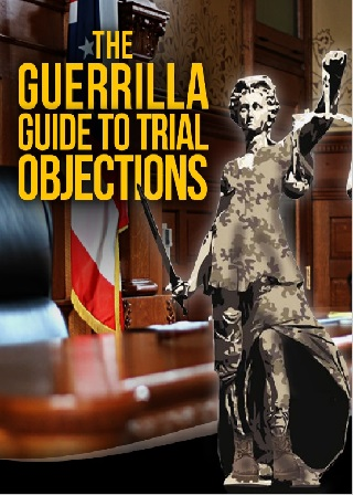 The Guerrilla Guide to Trial Objections