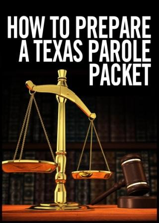 How to Prepare a Texas Parole Package - Print and Ebook