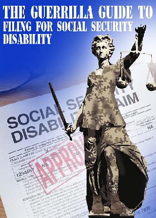The Guerrilla Guide to Filing For Social Security Disability