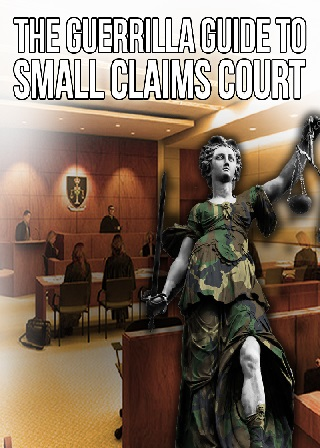 The Guerrilla Guide to Small Claims Court